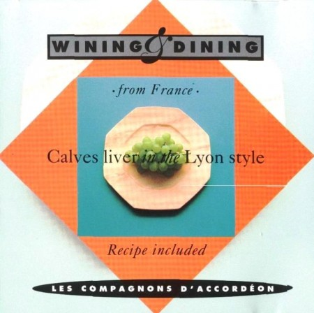 Les Compagnons D'Accordeon - Calves Liver In The Lyon Style (1992)