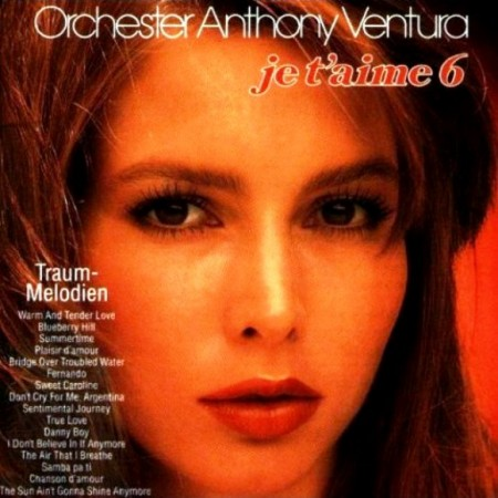 Anthony Ventura - Je T'Aime - Traum-Melodien Vol. 6 (1978/1996)