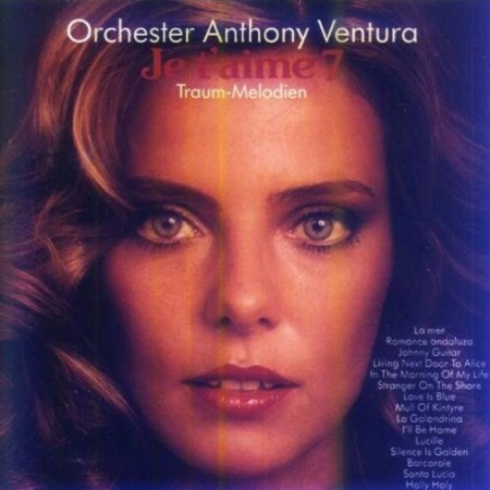 Anthony Ventura - Je T'Aime - Traum-Melodien Vol. 7 (1979/1991)