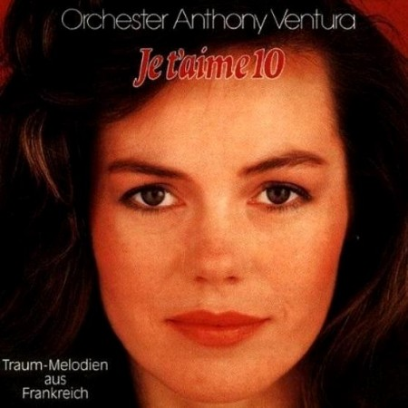 Anthony Ventura - Je T'Aime - Traum-Melodien Vol. 10 (1982/1991)