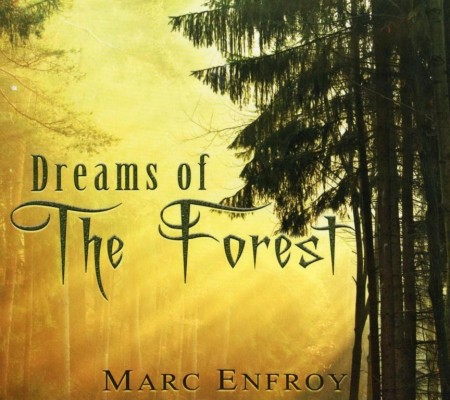 Marc Enfroy - Dreams Of The Forest (2012) FLAC