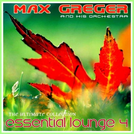 Max Greger - Essential Lounge 4 (2012)