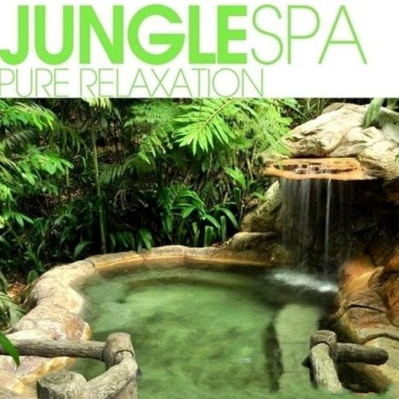 Jungle SPA Pure Relaxation (2012)