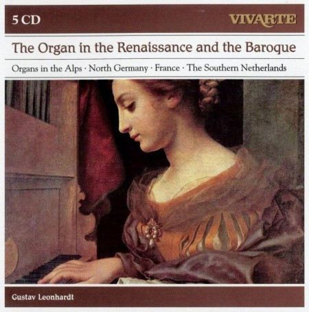 Gustav Leonhardt - The Organ In The Renaissance And The Baroque (5 CD, 2012)