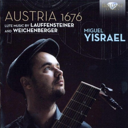 Miguel Yisrael - Austria 1676: Lute Music By Lauffensteiner And Weichenberger (2012) FLAC