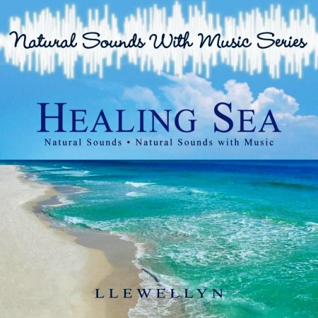 Llewellyn - Healing Sea. Natural Sounds With Music Series (2012)
