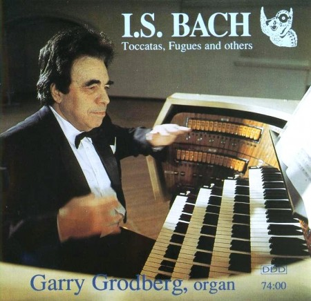 Garry Grodberg - J.S. Bach Toccatas, Fugues & Others (1997) FLAC