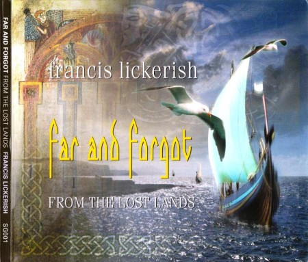 Francis Lickerish - Far And Forgot. From The Lost Lands (2012) FLAC