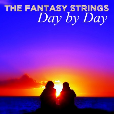 The Fantasy Strings - Day By Day (1993)