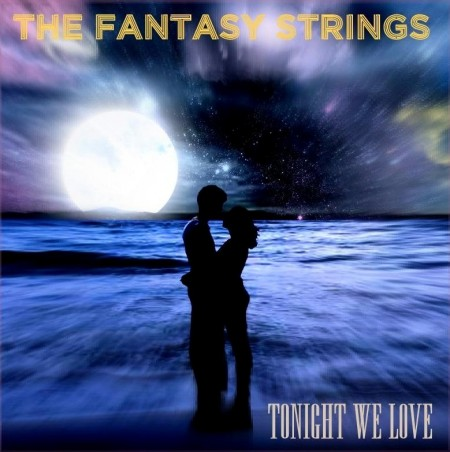 The Fantasy Strings - Tonight We Love (1993)