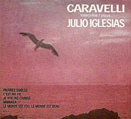Caravelli - Caravelli Inteprete/Plays Julio Iglesias (1987)