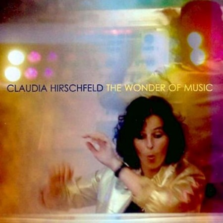 Claudia Hirschfeld - The Wonder Of Music (2004)