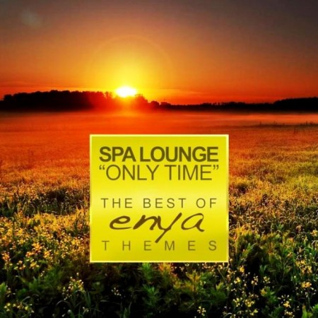 Spa Lounge - Only Time. The Best Of Enya Themes - Relaxing Instrumental Versions (2013)