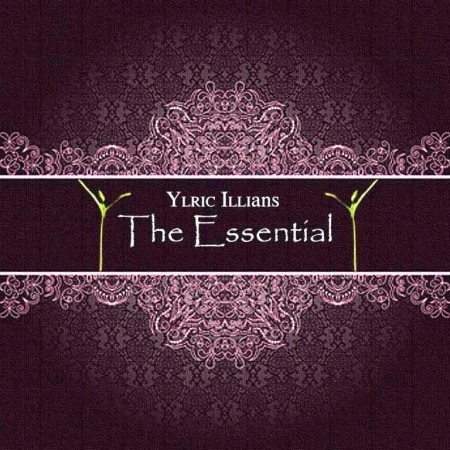 Ylric Illians - The Essential (2012)