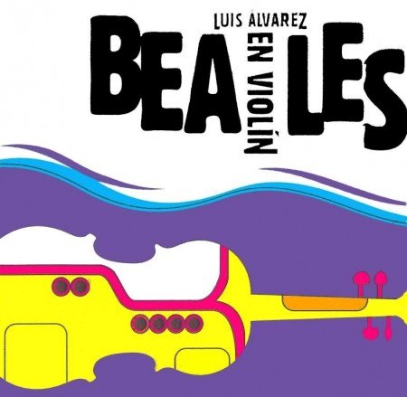Luiz Alvarez - Beatles En Violin (2012)