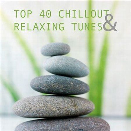 Top 40 Chillout and Relaxing Tunes [2013]