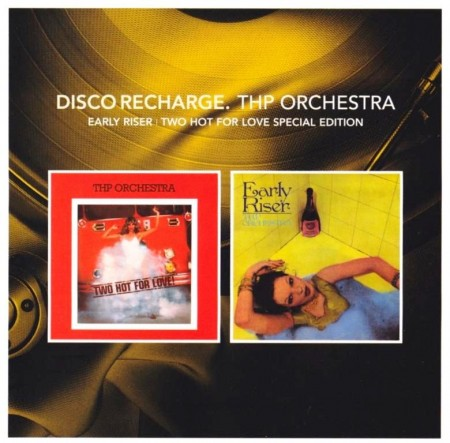 THP Orchestra - Disco Recharge: Early Riser & Two Hot For Love (Special Edition 2 CD, 2013)