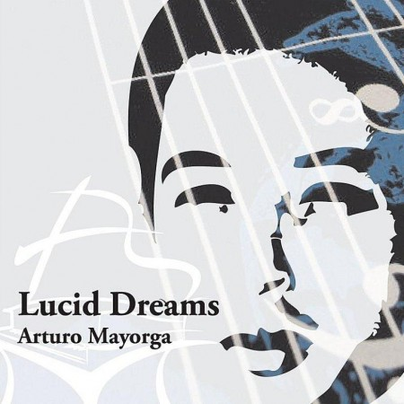 Arturo Mayorga - Lucid Dreams (2012)