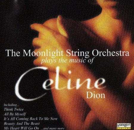 The Moonlight String Orchestra - Plays The Music Of Celine Dion (1999)