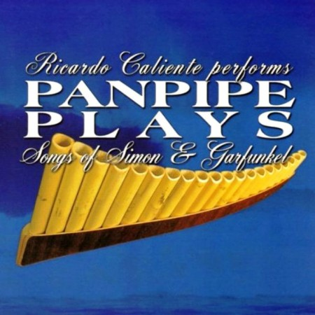 Ricardo Caliente - PanPipe Plays Songs Of Simon & Garfunkel (2003) FLAC & MP3