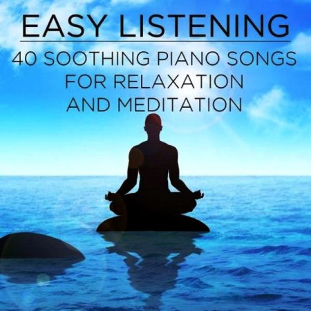 Pianissimo Brothers - Easy Listening: 40 Soothing Piano Songs For Relaxation And Meditation (2013)