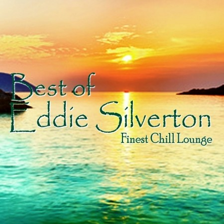 Eddie Silverton - Best Of Eddie Silverton. Finest Chill Lounge (2013)