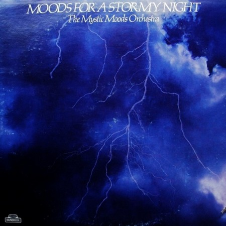 The Mystic Moods Orchestra - Moods For A Stormy Night (1976)