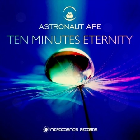 Astronaut Ape - Ten Minutes Eternity (2013)
