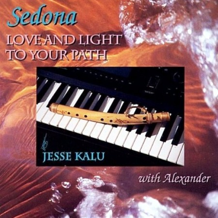 Jesse Kalu With Alexander - Sedona: Love And Light To Your Path (1996)