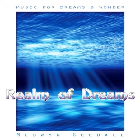 Medwyn Goodall - Music For Dreams & Wonder - Realm Of Dreams (2013)