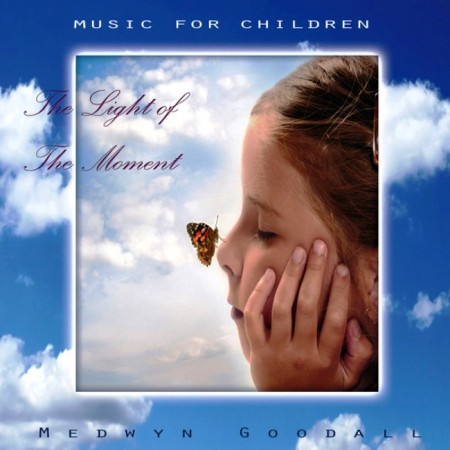 Medwyn Goodall - Music For Children - The Light Of The Moment (2013)