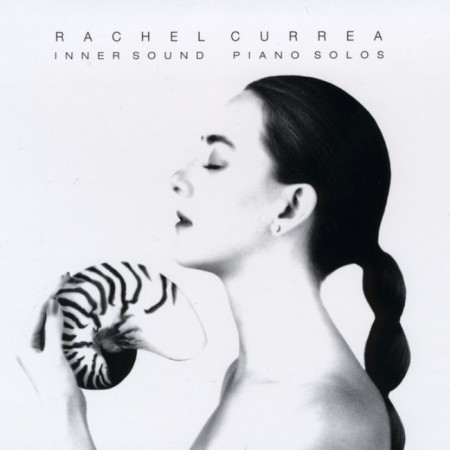 Rachel Currea - Inner Sound Piano Solos (2008)