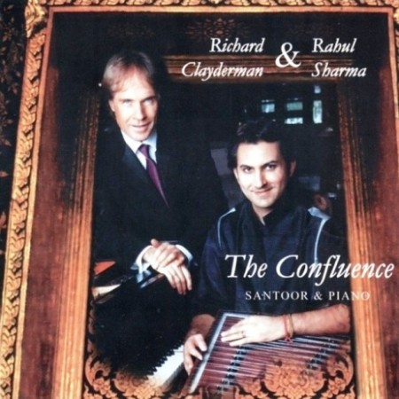 Richard Clayderman & Rahul Sharma - The Confluence: Santoor & Piano (2002/2011)