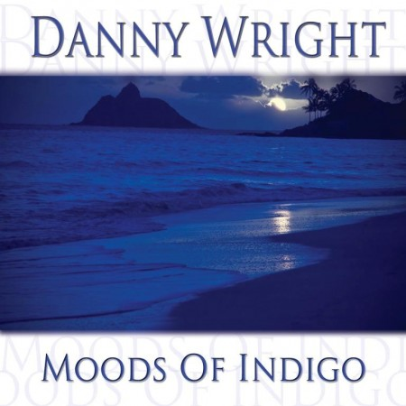 Danny Wright - Moods Of Indigo (1996/2013)