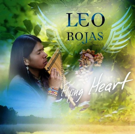 Leo Rojas - Flying Heart (2012) FLAC