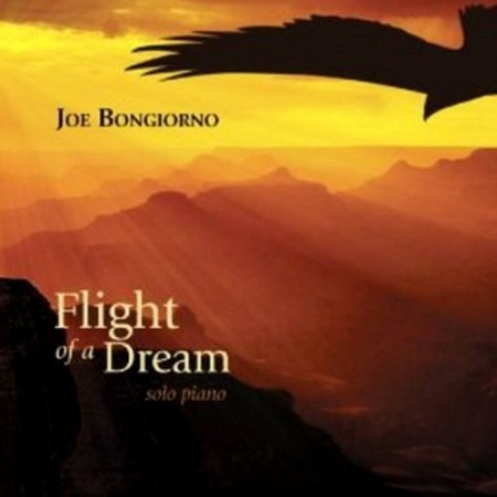 Joe Bongiorno - Flight Of A Dream (2013)