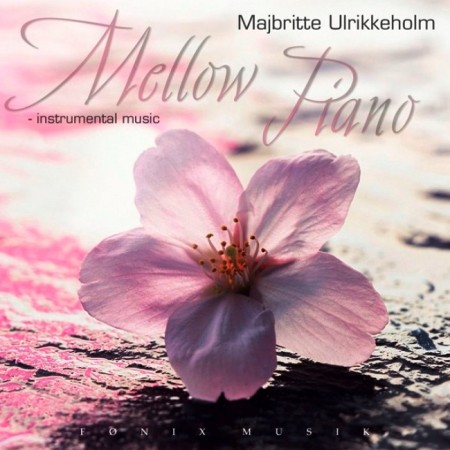 Majbritte Ulrikkeholm - Mellow Piano (2007) FLAC & MP3