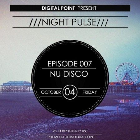 Digital Point - Night Pulse - Episode 007 (2013)