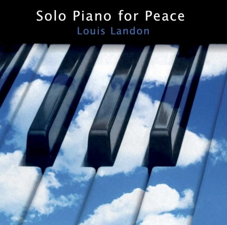 Louis Landon - Solo Piano For Peace (2010)
