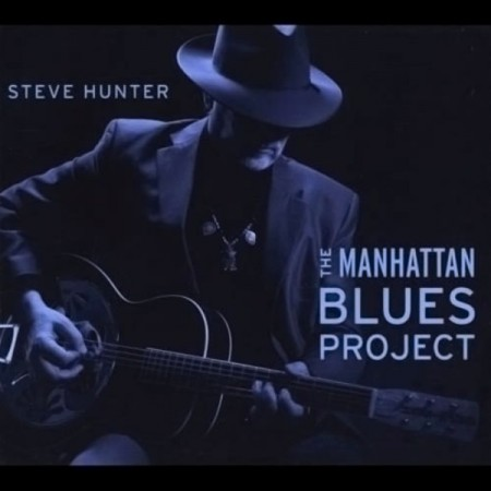 Steve Hunter - The Manhattan Blues Project (2013)