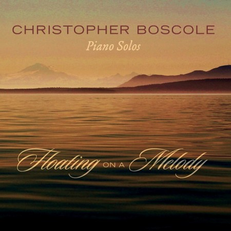 Christopher Boscole - Floating On A Melody (2012)