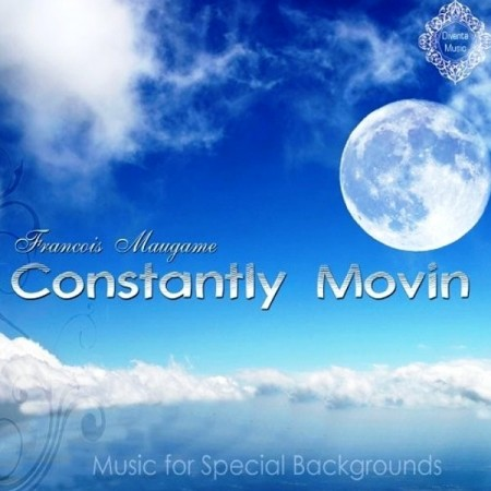 Francois Maugame - Constantly Movin. Music For Special Backgrounds (2013)