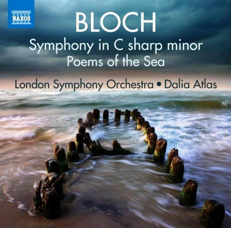 "London Symphony Orchestra - Bloch: Bloch: ""Symphony In C Sharp Minor"" & ""Poems Of The Sea"" (2013)"