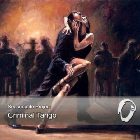 Seasonable Project - Criminal Tango (2013)