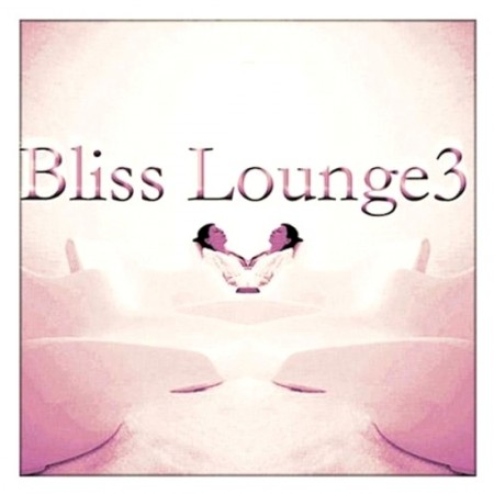 Bliss - Bliss Lounge 3 (2013)