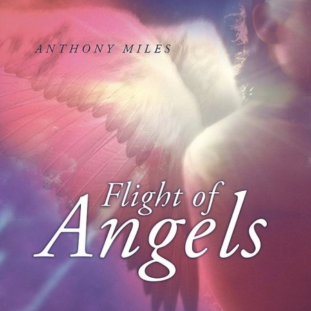 Anthony Miles - Flight Of Angels (2012)