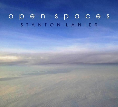 Stanton Lanier - Open Spaces (2013)