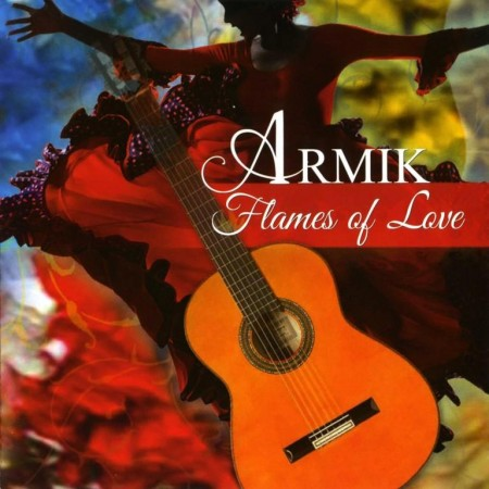 Armik - Flames Of Love (2013) FLAC