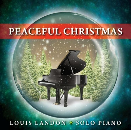 Louis Landon - Peaceful Christmas, Solo Piano (2011) FLAC
