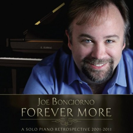 Joe Bongiorno - Forever More - Solo Piano Retrospective 2001-2011 (2012)